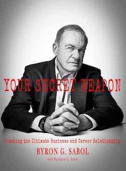 Byron Sabol: Your Secret Weapon